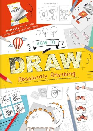 HOW TO DRAW ABSOLUTELY ANYTHING