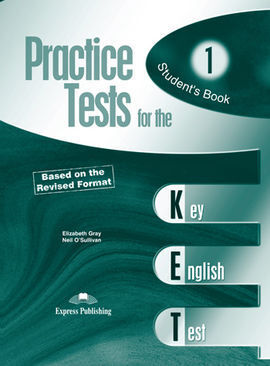 PRACTICE TESTS FOR THE KET 1. STUDENT S BOOK