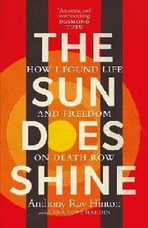 SUN DOES SHINE: HOW I FOUND LIFE AND FREEDOM ON DEATH ROW