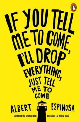 IF YOU TELL ME TO COME I´LL DROP EVERYTHING