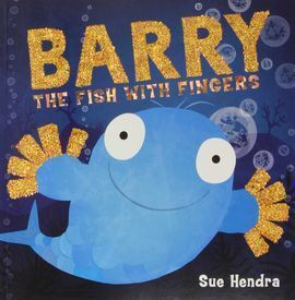 BARRY, THE FISH WITH FINGERS