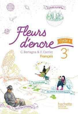 FLEURS D''ENCRE FRANCAIS CYCLE 4 / 3E