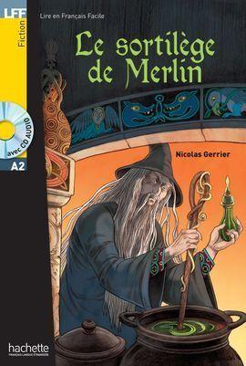 LE SORTILEGE DE MERLIN + CD