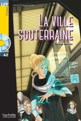 LA VILLE SOUTERRAINE + CD AUDIO MP3