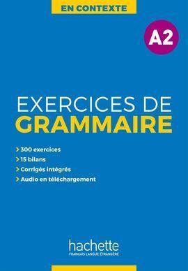 EXERCICES DE GRAMMAIRE EN CONTEXTE A2