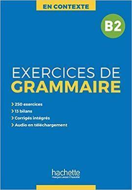 EXERCICES DE GRAMMAIRE EN CONTEXTE B2