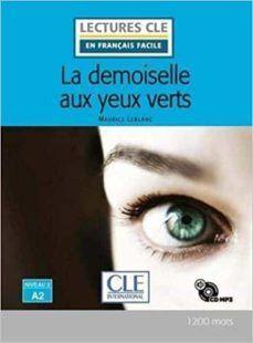 LA DEMOISELLE AUX YEUX VERTS - NIVEAU 2;A2 - LIVRE+CD