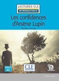 LES CONFIDENCIAS D'ARSÈNE LUPIN - NIVEAU 2;A2 - LIVRE