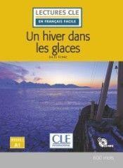 UN HIVER DANS LES GLACES - NIVEAU 1;A1 - LIVRE + CD