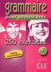 GRAMMAIRE POUR ADOLESCENTS. 250 EXERCICES