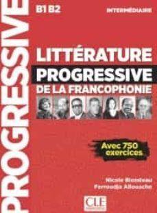 LITTÉRATURE PROGRESSIVE DE LA FRANCOPHONIE NIVEAU INTERMÉDIAIRE B1;B2 - LIVRE -