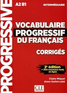 CORRIGES VOCABULAIRE PROGRESSIF NIVEAU INTERMEDIAIRE 3E EDITION
