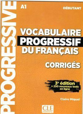 VOCABULAIRE PROGRESSIF DU FRANÇAIS DÉBUTANT A1 - CORRIGÉS
