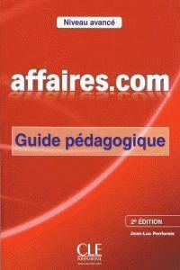 AFFAIRES.COM NIVEAU AVANCÉ 2º EDITION - GUIDE PÉDAGOGIQUE