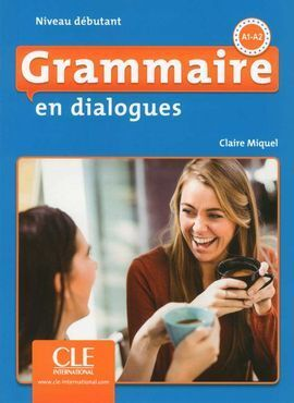 GRAMMAIRE EN DIALOGUES - NIVEAU DÉBUTANT - LIVRE+CD - 2º EDITION