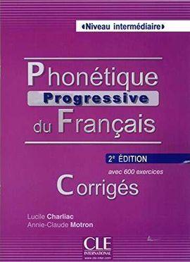 PHONÉTIQUE PROGRESSIVE DU FRANÇAIS - CORRIGES - 2ª ÉDITION