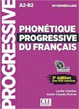 PHONETIQUE PROGRESSIVE DU FRANÇAIS 2º EDITIÓN - LIVRE+CD - NIVEAU INTERMEDIAIRE