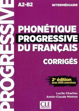 PHONETIQUE PROGRESSIVE DU FRANÇAIS 2º EDITIÓN - CORRIGES - NIVEAU INTERMEDIAIRE