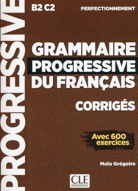 GRAMMAIRE PROGRESSIVE DU FRANÇAIS - NIVEAU PERFECTIONNEMENT CORRIGES