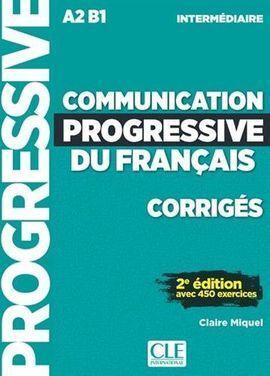 COMMUNICATION PROGRESSIVE DE FRANÇAIS INTERMÉDIAIRE - CORRIGES - 2º EDITION NOUV