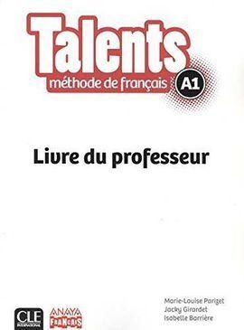 TALENTS, LIVRE DE PROFESSEUR A1.