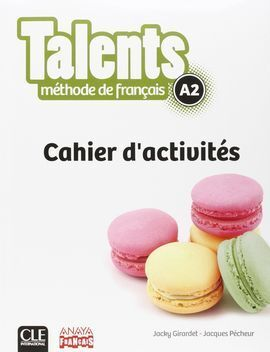TALENTS, CAHIER D'ACTIVITES A2.
