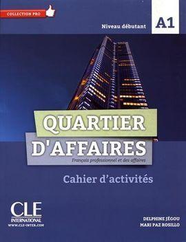QUARTIER D'AFFAIRES - NIVEAU A1 - CAHIER D'ACTIVITES - DEBUTANT