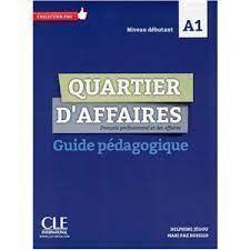 QUARTIER D'AFFAIRES A1 - GUIDE PÉDAGOGIQUE