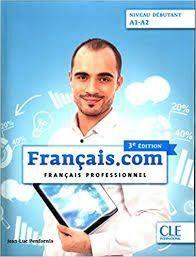 FRANÇAIS.COM NIVEAU DÉBUTANT A1-A2