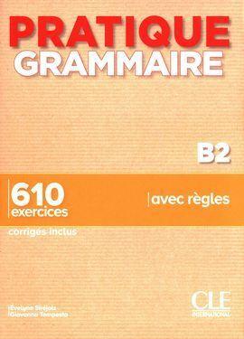 PRATIQUE GRAMMAIRE B2-. LIVRE + CORRIGÉS