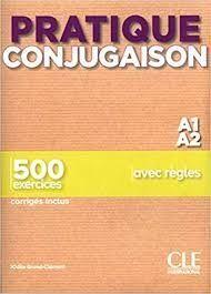 PRATIQUE CONJUGAISON - NIVEAU A1;A2 - LIVRE + CORRIGES