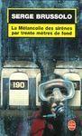 LA MÉLANCOLIE DES SIRÈNES PAR TRENTE MÈTRES DE FOND