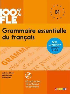 GRAMMAIRE ESSENTIELLE DU FRANÇAIS - B1