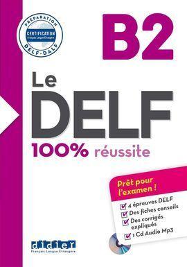 100% REUSSITE - DELF B2 LIVRE + CD