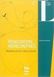 A2-B2/RENCONTRE...RENCONTRES:SKETCHES LIRE, DIRE, JOUER