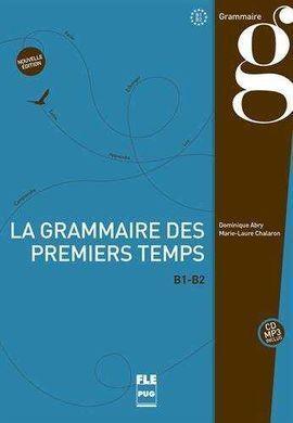 LA GRAMMAIRE DES PREMIERS TEMPS B1-B2