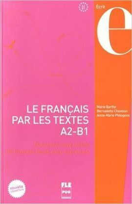 LE FRANÇAIS PAR LES TEXTES 1 A2 - B1 NE