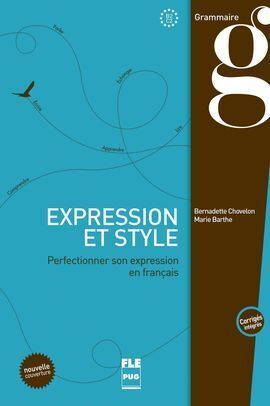 EXPRESSION ET STYLE - PERFECTIONNER SON EXPRESSION EN FRANÇAIS
