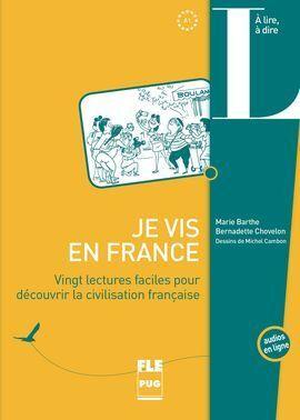 JE VIS EN FRANCE - 20 LECTURES FACILES