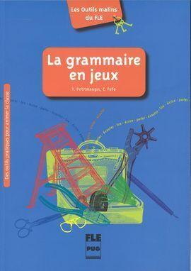 LA GRAMMAIRE EN JEUX A1-C2