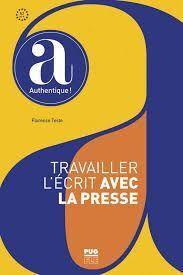 TRAVAILLER L'ÉCRIT AVEC LA PRESSE - A PARTIR DE A2