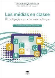 LES MÉDIAS EN CLASSE: KIT PÉDAGOGIQUE POUR LA CLASSE DE LANGUE