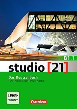 STUDIO [21] - GRUNDSTUFE B1: TEILBAND 01. DAS DEUTSCHBUCH (KURS- UND ÜBUNGSBUCH