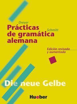 PRÁCTICAS DE GRAMÁTICA ALEMANA - EDICIÓN REVISADA Y AUMENTADA