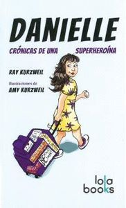 DANIELLE. CRONICAS DE UNA SUPERHEROINA