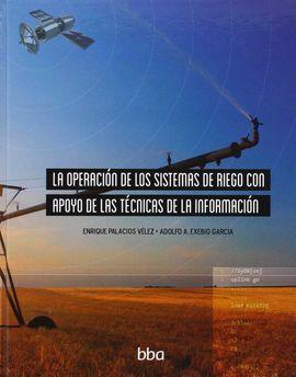 LA OPERACION DE LOS SISTEMAS DE RIEGO CON APOYO DE LAS TECNICAS D