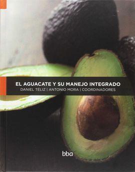 EL AGUACATE Y SU MANEJO INTEGRADO