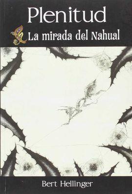 PLENITUD. LA MIRADA DEL NAHUAL