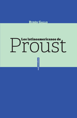 LOS LATINOAMERICANOS DE PROUST