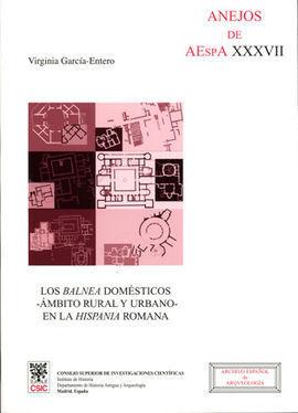 LOS BALNEA DOMÉSTICOS, ÁMBITO RURAL Y URBANO, EN LA HISPANIA ROMANA